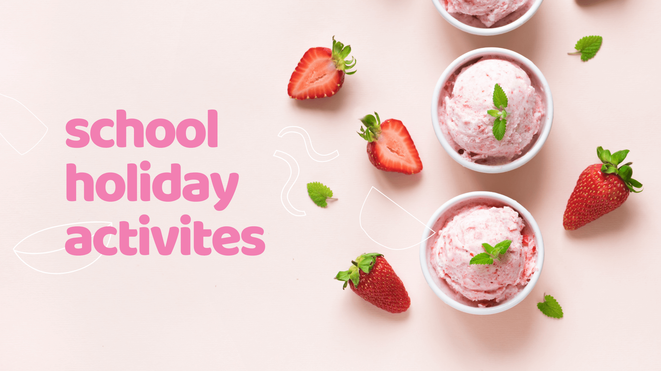 Activities for the School Holidays
